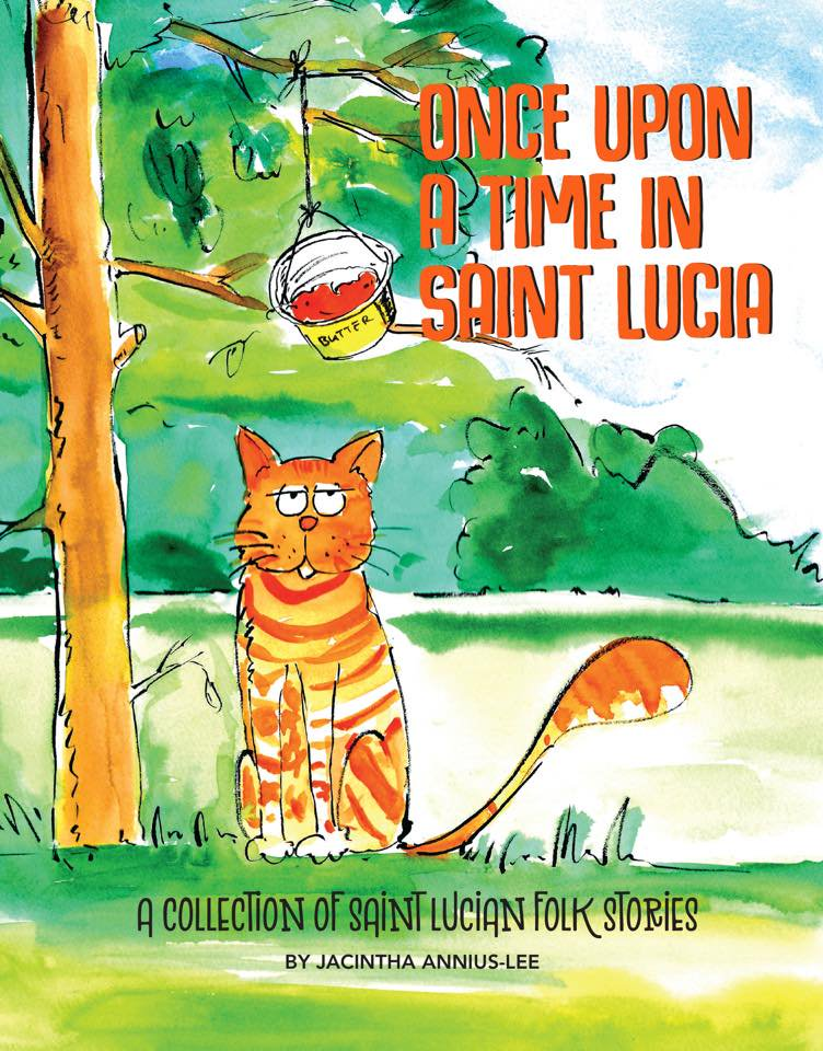 Jacintha Lee S Once Upon A Time In Saint Lucia Now Available In English And French Cultural Development Foundation Cdf St Lucia